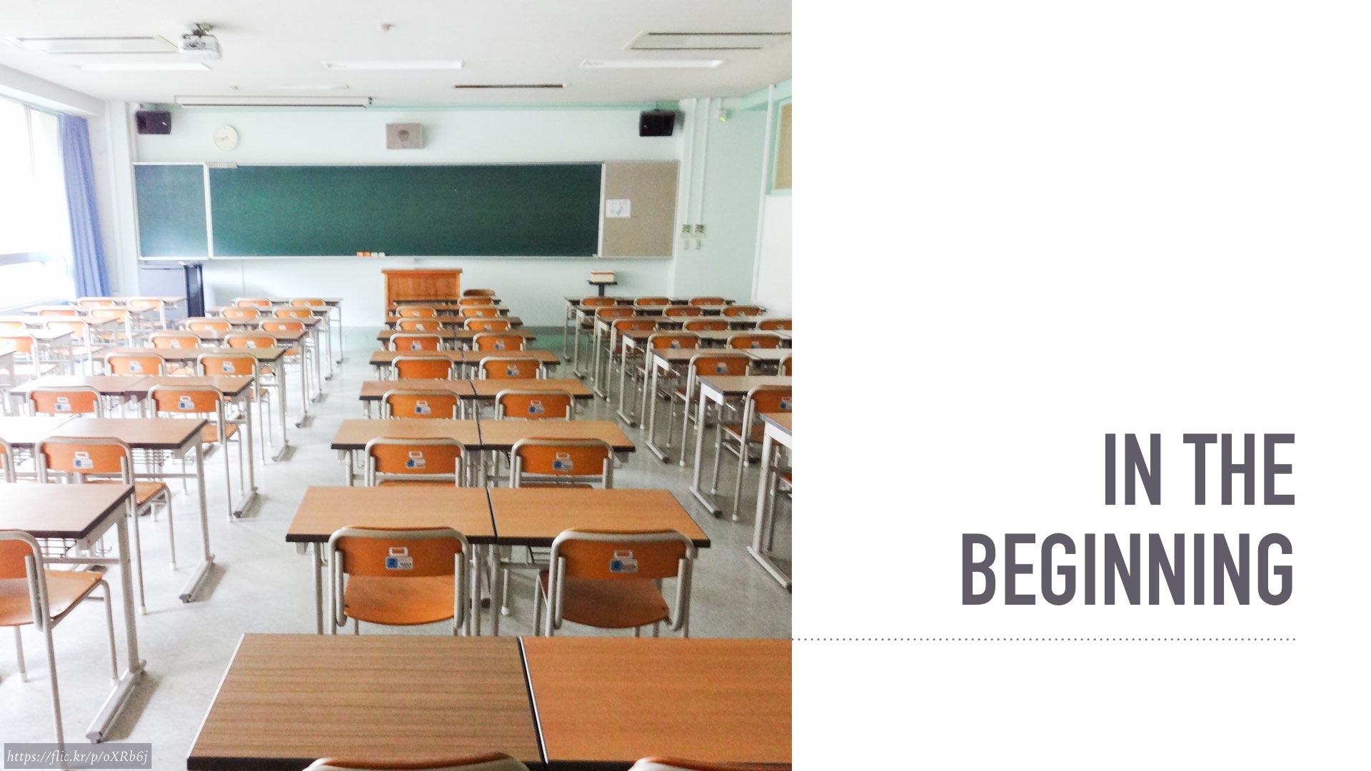 In the beginning: a classroom