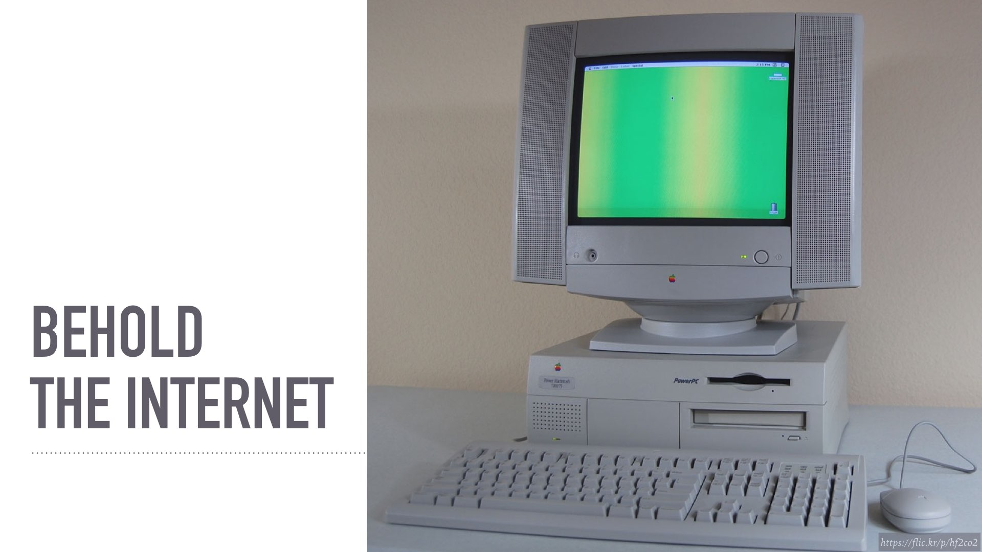 Behold the internet: a computer