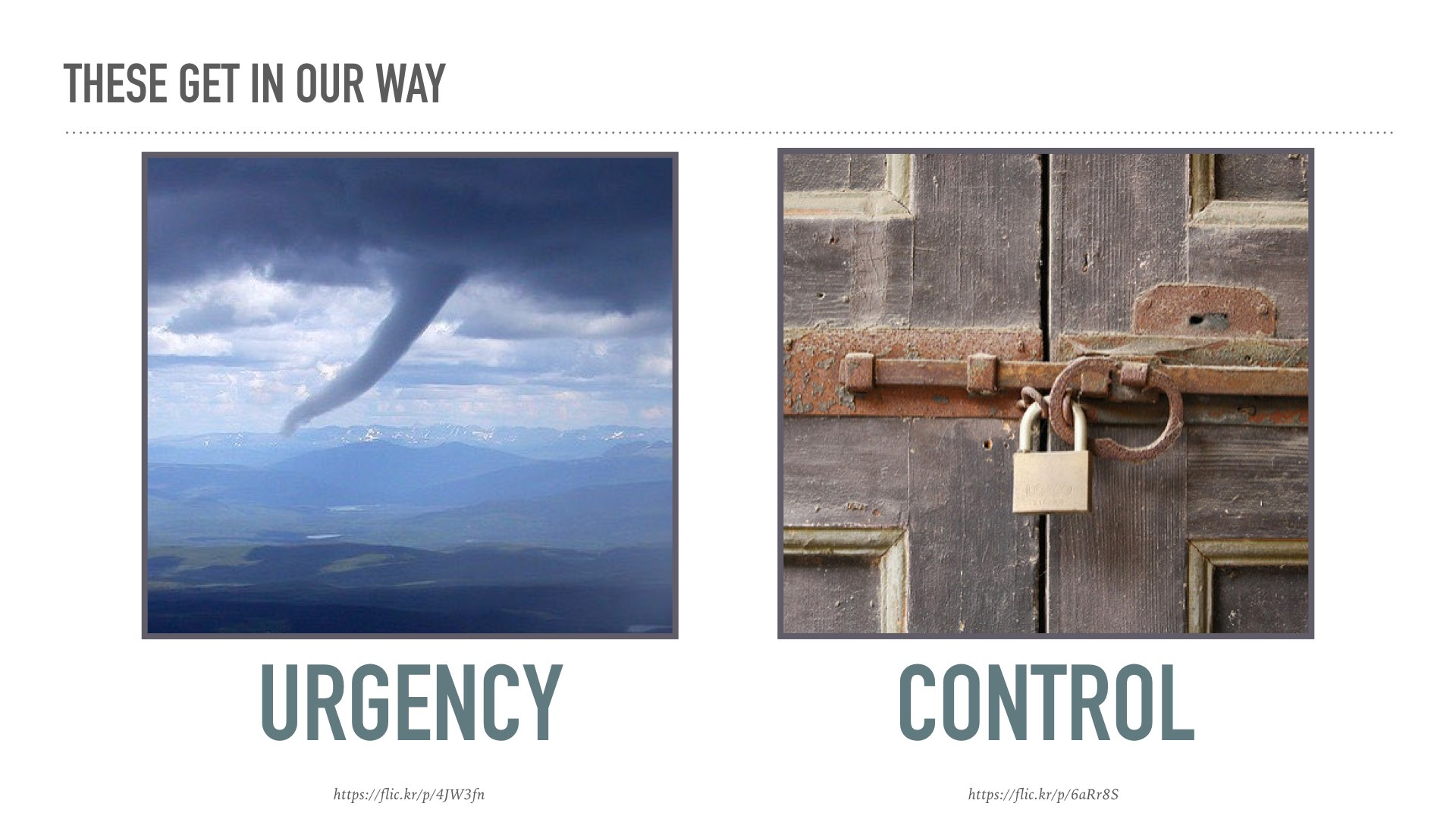 these get in our way: urgency and control