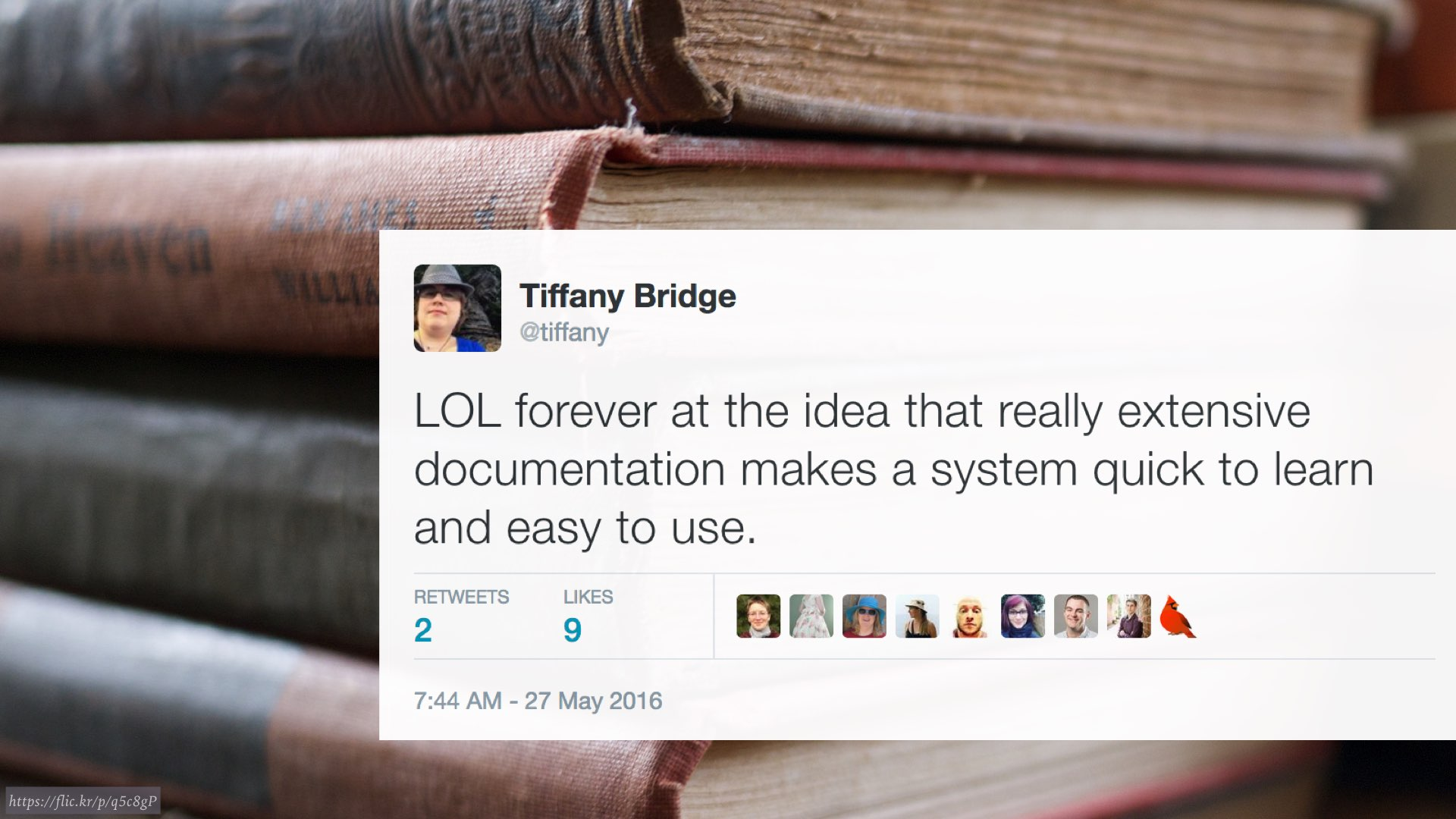 "tweet from Tiffany Bridge: ""LOL forever at the idea that really extensive documentation makes a system quick to learn and easy to use."""